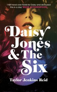 My Favourite Summer Reads - Daisy Jones and the Six